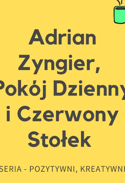 #48 Gość LPK – Adrian Zyngier z Pokoju Dziennego