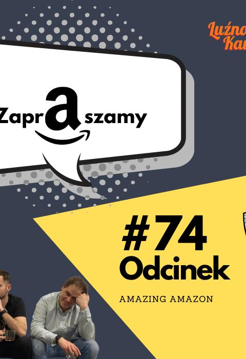 #74 – Amazing Amazon.