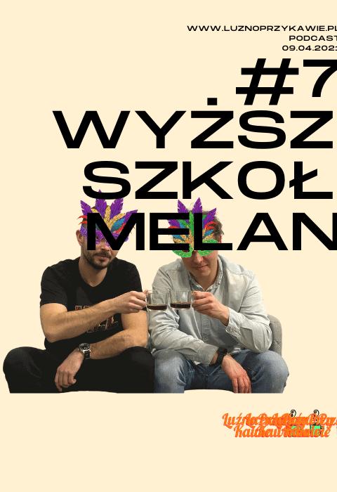 #79 – Wyższa Szkoła Melanżu (S03E29).