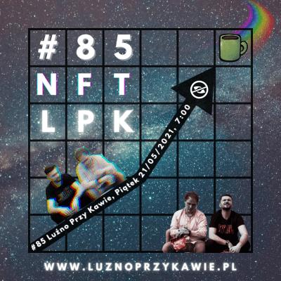 #85 – NFT LPK