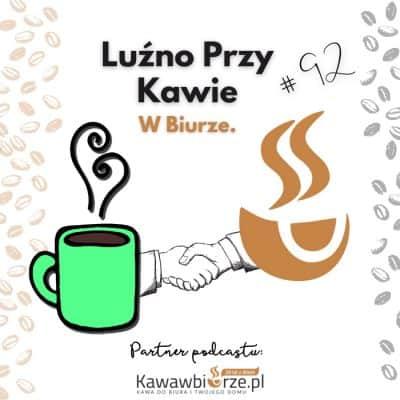 #92 – Luźno Przy Kawie W Biurze.